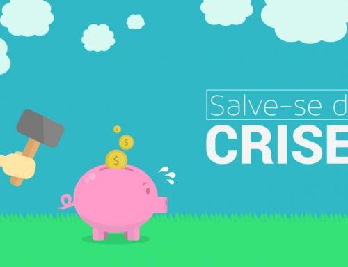 Salve-se da crise!