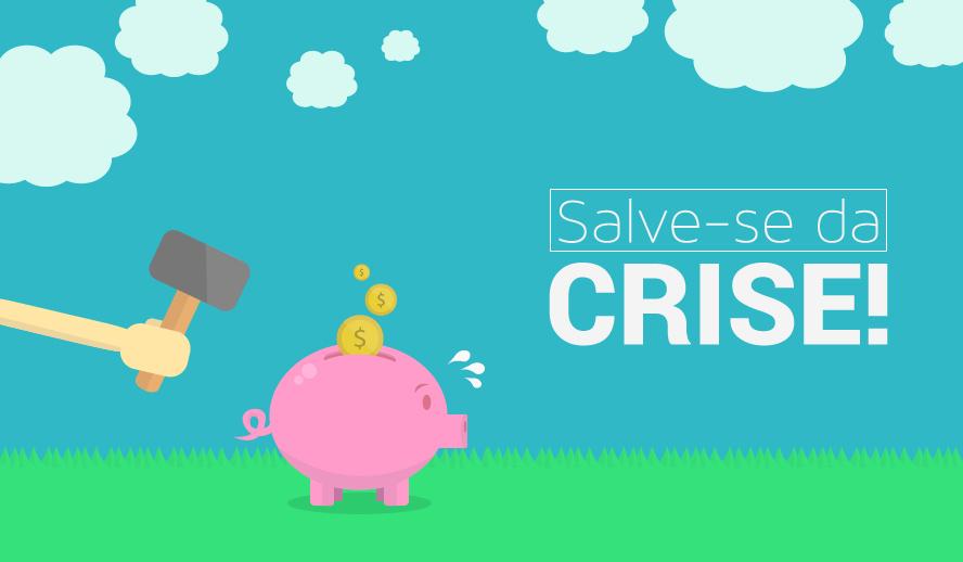 Salve-se da crise